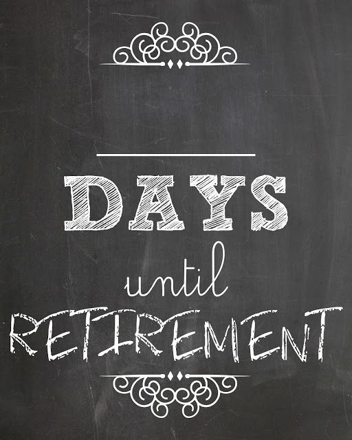 Lookie What I Did Countdown To Retirement Retirement Pinterest