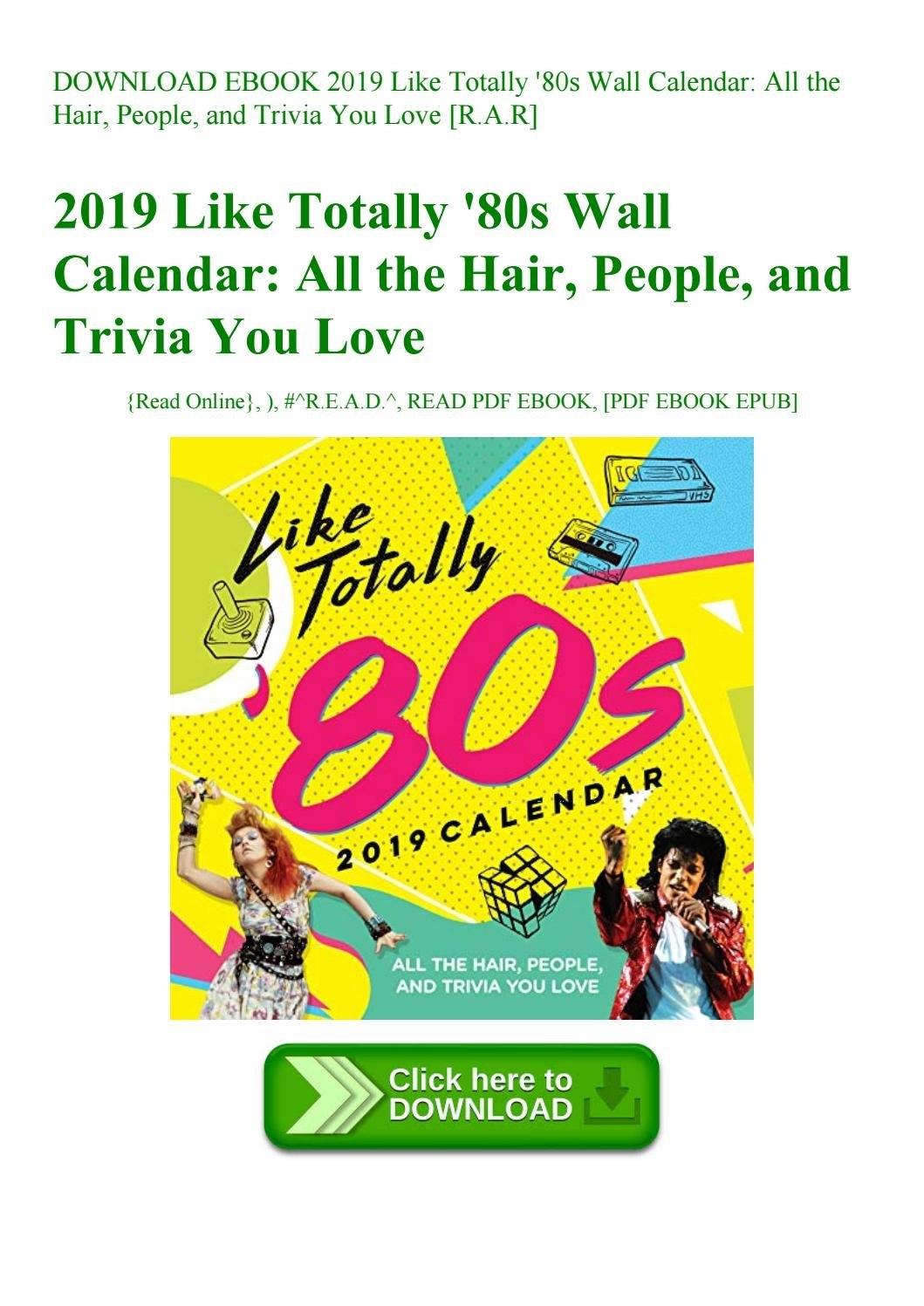 Download Ebook 2019 Like Totally '80S Wall Calendar All The Hair 2019 Calendar 80S