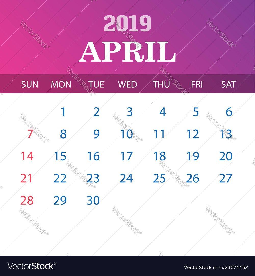 2019 Calendar Template – April Royalty Free Vector Image April 6 2019 Calendar