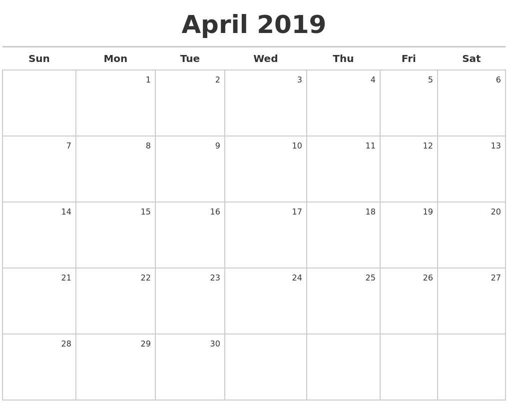 April 2019 Calendar Maker A Calendar For April 2019