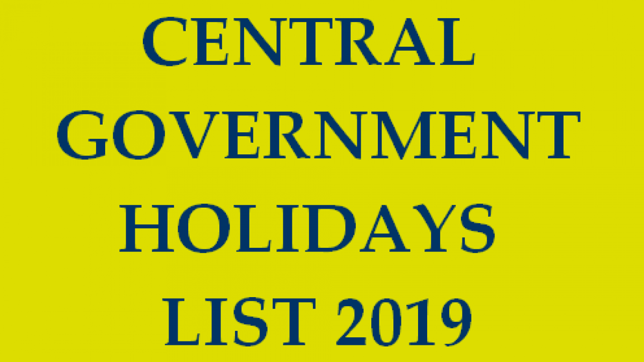 Central Government Holidays List 2019 – Closed And Restricted Holidays Calendar 2019 Rh Gh