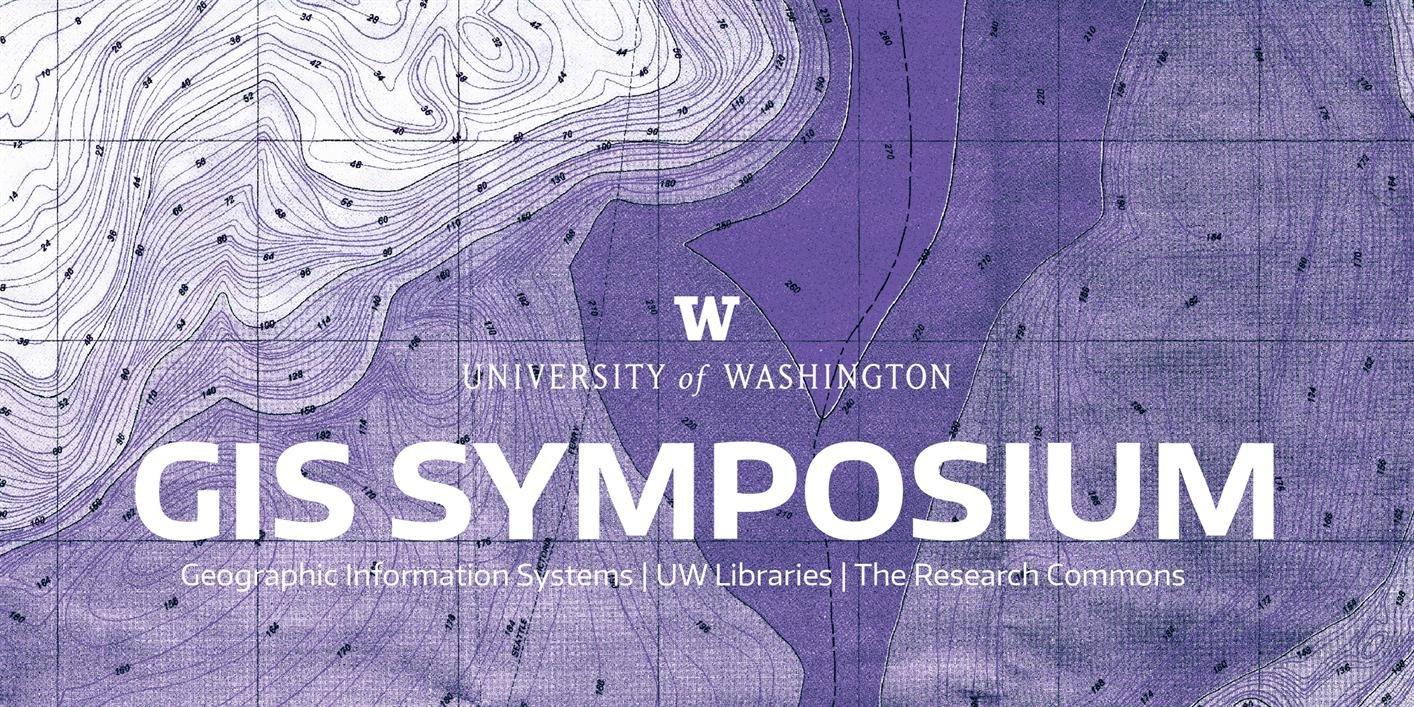 Events & Exhibits Calendar — Uw Libraries: Gis Symposium 2019 U Washington Calendar 2019