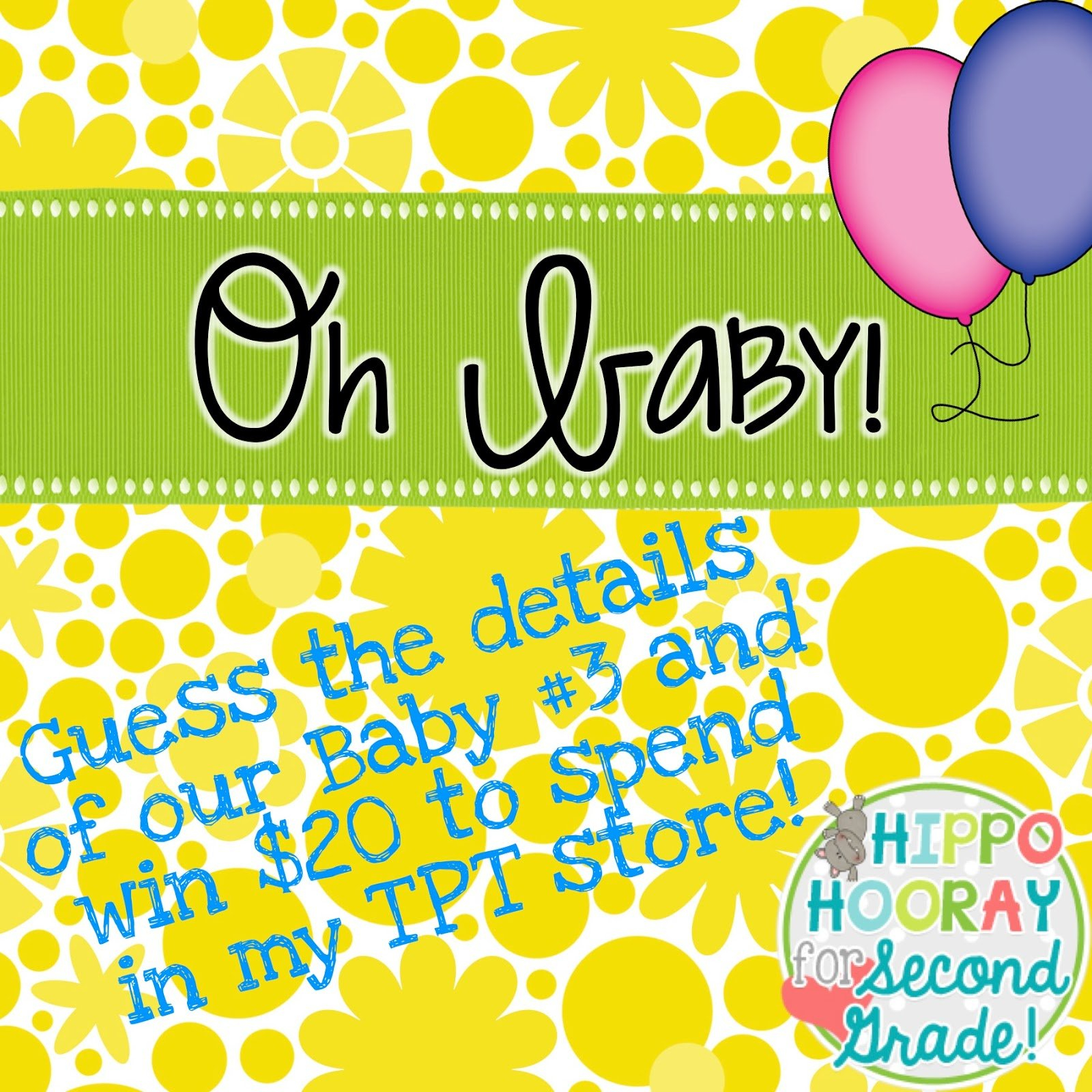 Oh Baby! It's Giveaway Time! – Hippo Hooray For Second Grade! Guess Baby Birth Details
